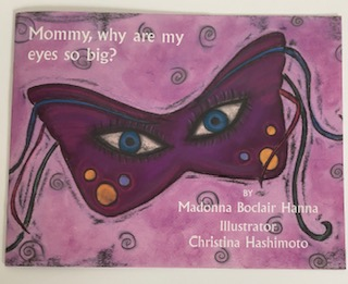 The cover of the book Mommy, Why Are My Eyes So Big? by Madonna Boclair Hanna